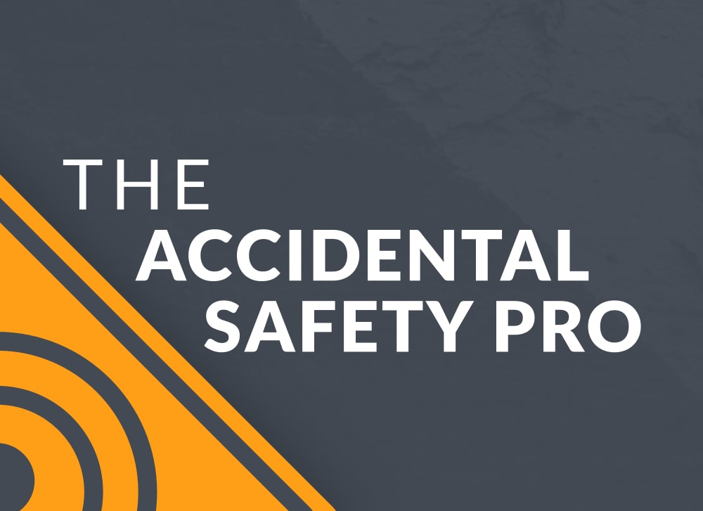 #26: You can't stop the waves, but you can learn to surf - The Accidental Safety Pro