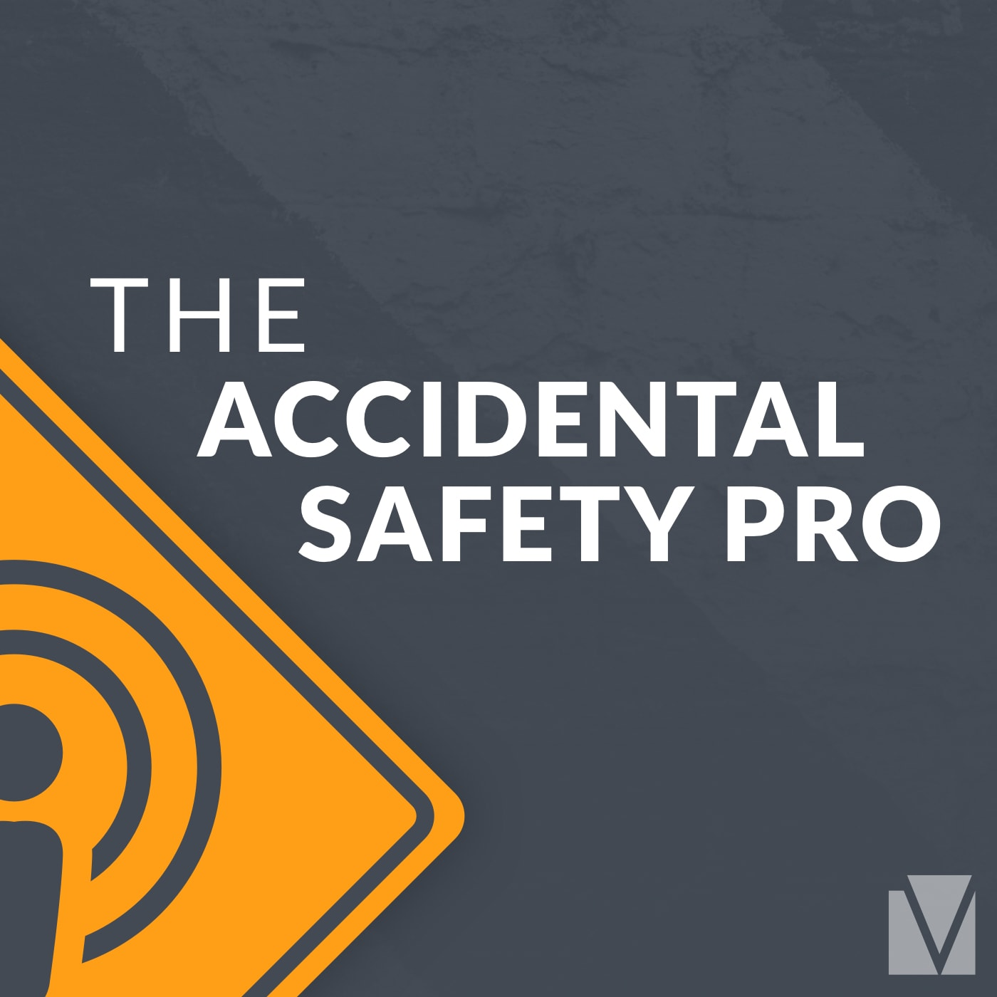 The Accidental Safety Pro Podcast